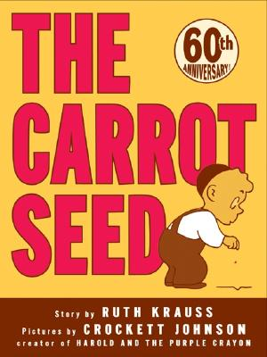 The Carrot Seed By Krauss, Ruth/ Johnson, Crockett