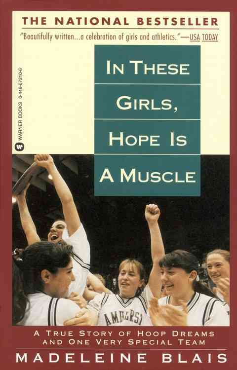 In These Girls, Hope Is a Muscle By Blais, Madeleine